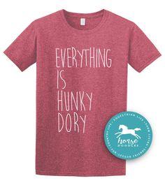 Everything Is Hunky Dory  Word Play Shirt  Good Life  Life