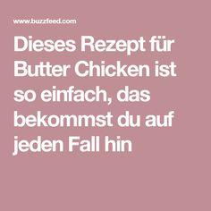 Dieses Rezept für Butter Chicken ist so einfach, das bekommst du auf jeden Fall hin