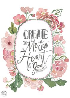 Create In Me a Clean Heart PRINT by truecotton on Etsy https://www.etsy.com/listing/222882532/create-in-me-a-clean-heart-print