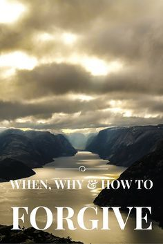 When, Why & How to Forgive