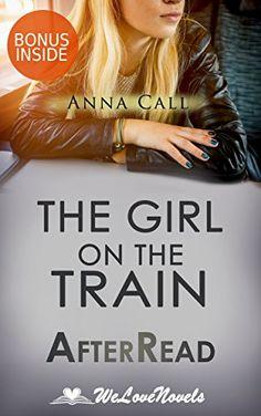 The Girl on the Train: An AfterRead to the Paula Hawkins Novel by Anna Call http://www.amazon.com/dp/B014HK4FKY/ref=cm_sw_r_pi_dp_ok67vb1QDZA8Z
