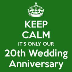 Keep Calm it's our 200th Wedding Anniversary.