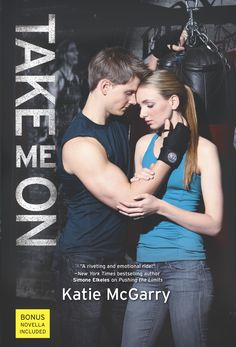 Take Me On, by Katie McGarry (released May 27, 2014). Abandoning kickboxing after a tragedy in the ring, champion fighter Haley is forced to train an attractive mixed martial arts student who secretly fights on Haley's behalf to redeem his troubled past.