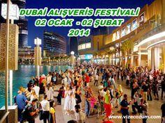 02 OCAK 2014 Başlayan Dubai Shopping Festivali , 02 Şubat 2014 Kadar sürmektedir . Tarihler arasında 300 yakın Tur Programımız Mevcuttur . İletişim vize@vizecocum.com, Tel : 0536 658 47 47 , 399 EURO dan Başlayan ücretlerle 3 yıldız Seçenekleri . Evraksız Dubai Vize işlemleri 48 SAATTE Sonuçlandırıyoruz .