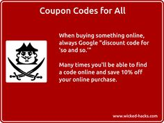 There's probably a coupon code for the product you're about to buy online, somewhere.