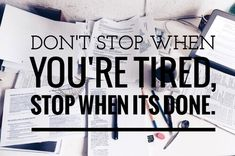 don't stop until you're done ★·.·´¯`·.·★ follow @motivation2study for daily inspiration