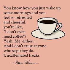 Truth. #coffee #caffeine #coffeebeans #espresso #mocha #latte #cheers #drinkup #morning #wakeup #addicted #espressobeans #blackcoffee #weekday #work #letsdothis #goodmorning #funnycauseitstrue #coffeefunny #friday #fridaymorning #weekend #wemadeit #almosttheweekend #fridayfeeling #naneahoffman