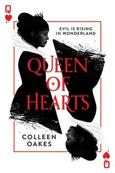 Queen of Hearts by Colleen Oakes. Design by Jenna Stempel, Illustration: Ruben Ireland