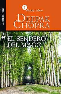"""""""EL SENDERO DEL MAGO"""", DEEPAK CHOPRA.      Leccion 1:     - Hay un mago dentro de cada uno de nosotros    - Un mago que lo ve y lo sabe t..."""