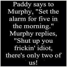 There is nothing better than best Irish jokes And in order to achieve this, the jokes of the lovely people from Ireland are just awesome. We've done a little research, and today we bring you the best Irish jokes that you will read in your lifetime. Funny Irish Jokes, Irish Humor, You Funny, Funny Stuff, Funny Shit, Random Stuff, Paddy Jokes, Irish Quotes, Irish Sayings