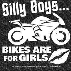 SILLY BOYS BIKES ARE FOR GIRLS DECAL BIKER CHICK MOTORCYCLE V-TWIN MOTORCYCLES