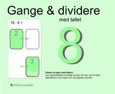 """Smart Notebook-lektion fra www.skolestuen.dk - """"Gange og dividere med tallet 8"""" - Træn de små tabeller - Løs regnestykket mundtligt og tjek dit svar ved at flytte talbrikkerne mod højre ind i de stiplede rammer."""