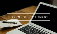 18 Cool Internet Tricks You Didn't Know About