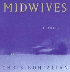 Midwives by Chris Bohjalian One of my all time favorites.you will love the characters in this book Book Nerd, Book Club Books, My Books, Books To Read, Best Selling Novels, What Book, Book Nooks, Book Authors, Love Book