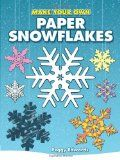 Make Your Own Paper Snowflakes to decorate the house or office for Christmas