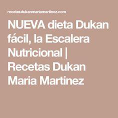 NUEVA dieta Dukan fácil, la Escalera Nutricional | Recetas Dukan Maria Martinez