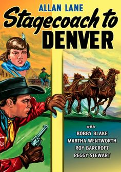STAGECOACH TO DENVER (1946) - Allan Lane as 'Red Ryder' - Bobby Blake as 'Little Beaver' - Martha Wentworth as 'The Dutchess' - Roy Barcroft - Peggy Stewart - Republic Pictures - Movie Poster.