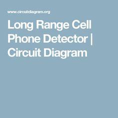 Long Range Cell Phone Detector   Circuit Diagram