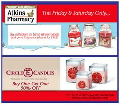 "Weekend Candle Specials!  Atkins Pharmacy - Buy One Large Yankee Candle and get a fragrance plug-n for FREE. Buy One Circle E Candle and get one 50% OFF. This Friday & Saturday Only. Celebrate Shopping LOCAL in Marble Falls this holiday season! Please tell our friends at Atkins that ""Marble Falls"" from Facebook sent you! Atkins - 701 3rd St. & 2607 Hwy 281 - Marble Falls"