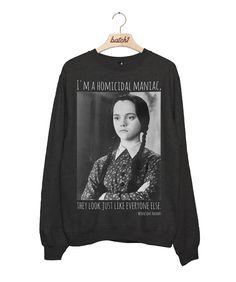 Batch1 Wednesday Addams Homicidal Maniac Addams Family Halloween Fancy Dress Womens Sweatshirt by BatchOne on Etsy https://www.etsy.com/listing/251298774/batch1-wednesday-addams-homicidal-maniac