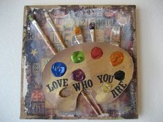 Artist Palette Mixed Media Original  Love Who You by CarlasCraft, $45.00