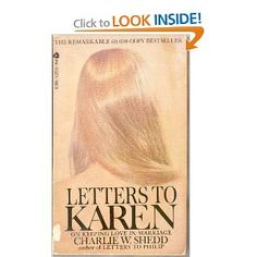 Letters to Karen: by Charlie Shedd  Just started reading this book. It is so worth it.