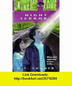 Night Terrors (Extreme Zone, Vol. 1) (9780671002411) M.C. Sumner , ISBN-10: 0671002414  , ISBN-13: 978-0671002411 ,  , tutorials , pdf , ebook , torrent , downloads , rapidshare , filesonic , hotfile , megaupload , fileserve