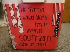 Southern state of mind cooler painting Southern Pride, Southern Sayings, Southern Girls, Southern Comfort, Simply Southern, Southern Belle, Country Girls, Southern Charm, Southern Hospitality
