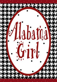 Custom Decor Flag - Alabama Girl Decorative Flag at Garden House Flags Roll Tide Football, Crimson Tide Football, Alabama Football, Alabama Crimson Tide, Alabama Baby, American Football, Alabama College, University Of Alabama, Bama Fever