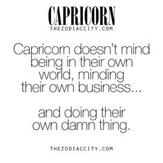 I really wish more people were like that.... mind your own damn business & focus on your own shit for a change! #Capricorn #Female