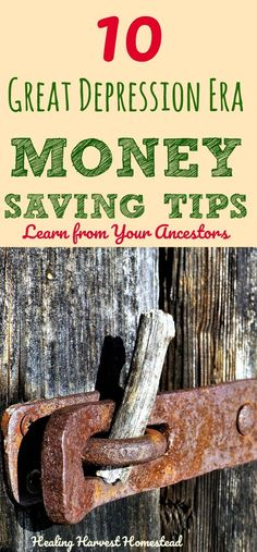 Money saving tips from the Great Depression Era. How to save money wisely. My elders who lived through the Great Depression or who have suffered severe money deprivation have some great lessons about how to save money and get by. Find out 10 best money saving ideas our ancestors did that you can do too!