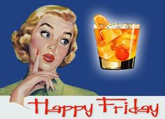 A good Old Fashioned Happy Friday to you!  Vintage Happy Housewife looking forward to Happy Hour!