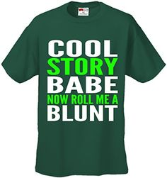 BeWild Brand - Cool Story Babe... Now Roll Me A Blunt Mens T-shirt #B509-PS (Mens XXXX-Large, Forest Green) Bewild http://www.amazon.com/dp/B00L4JNJJ0/ref=cm_sw_r_pi_dp_f79wwb1KQEZN6