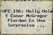 http://tecnoautos.com/wp-content/uploads/imagenes/tendencias/thumbs/ufc-196-holly-holm-y-conor-mcgregor-pierden-en-una-sorpresiva.jpg Holly Holm. UFC 196: Holly Holm y Conor McGregor pierden en una sorpresiva ..., Enlaces, Imágenes, Videos y Tweets - http://tecnoautos.com/actualidad/holly-holm-ufc-196-holly-holm-y-conor-mcgregor-pierden-en-una-sorpresiva/