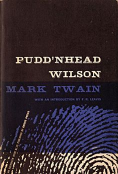 "an analysis of puddnhead wilson by mark twain Analysis pudd'nhead wilson (1894)  mark twain (1835-1910) ""there is plenty of humour in it of the genuine mark twain brand, but it is as a carefully painted picture."