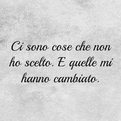 """""""I did not choose this."""" / La colpa non è mia / O forse era nostra già dall'inizio? Words Quotes, Love Quotes, Inspirational Quotes, Sayings, Italian Phrases, Italian Quotes, Quotes About Everything, Learning Italian, Magic Words"""