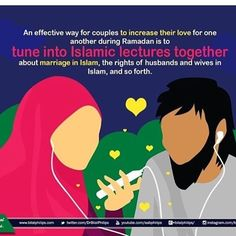 """An effective way for couples (husbands and wives) to increase their love for one another during Ramadan is to tune into Islamic lectures together about marriage in Islam, the rights of husbands and wives in Islam, and so forth."""
