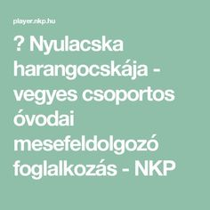 ▶ Nyulacska harangocskája - vegyes csoportos óvodai mesefeldolgozó foglalkozás - NKP Activities For Kids, Kindergarten, Preschool, Education, Children, Projects, Creative, Young Children, Boys