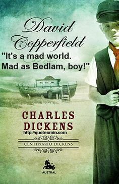 87 best literary quotes images on pinterest literary quotes charles dickens david copperfield literary quote its a mad world mad as fandeluxe Gallery