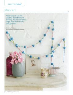make tree garland - cut striped paper straws (your color choice -- one kind or multi); string on twine; can separate w/ beads or not; begin & end w/ a bead or a simple metal washer -- Sweet Paul Magazine - Spring 2012 - Page 16-17