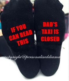 personalised sock , dads taxi is closed , if you can read this bring daddy beer…
