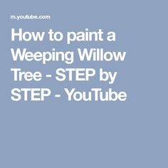 How to paint a Weeping Willow Tree - STEP by STEP - YouTube
