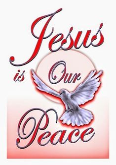 JESUS IS OUR PEACE!!!