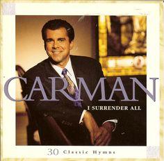 I Surrender All - Carman (90's music)