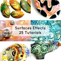 25 tutorials polymer clay surfaces effects, with rubber stamps, textures, inks, golden leaf, acrylic colors, mica powers and so on !