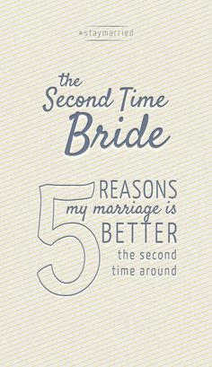 The Second Time Bride - 5 Resons My Marriage is Better the Second Time Around - #staymarried