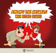 Finding the Answers When #Genealogy Records Disagree in these easy steps.