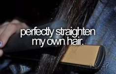 CHECK! only a few times I have actually considered it to be perfect though. and hey thats my straightener!