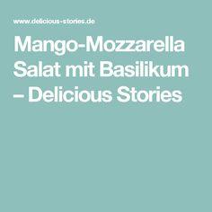 Mango-Mozzarella Salat mit Basilikum – Delicious Stories
