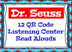 Dr. Seuss QR Codes - QR Codes are a great way to create an engaging and quick listening center for all ages. INCLUDED* Are You My Mother* Wacky Wednesday* Green Eggs and Ham* Horton Hears A Who* Horton Hatches An Egg* Oh, The Places You'll Go!* Hurray For Diffendoofer Day* The Cat in The Hat* Sneetches* Fox in Socks* One Fish, Two Fish, Red Fish, Blue Fish If you like this FREEBIE please consider checking out my other Dr.